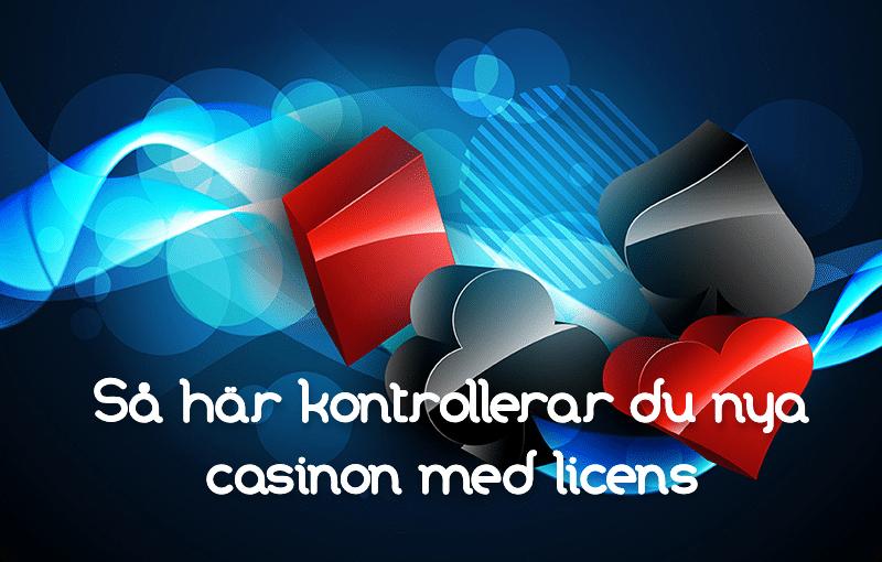 kontrollerar du nya casinon med licens